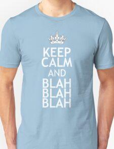 KEEP CALM AND BLAH BLAH BLAH T-Shirt