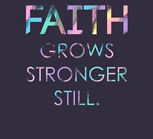 Faith Grows Stronger Still Womens Fitted T-Shirt
