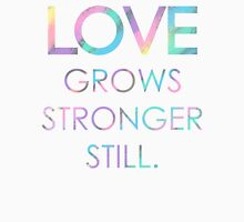 Love Grows Stronger Still Womens Fitted T-Shirt