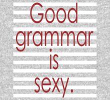good grammar is sexy by Edobrusa11