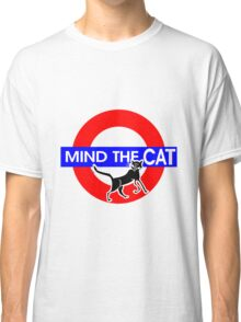Mind The Cat Classic T-Shirt
