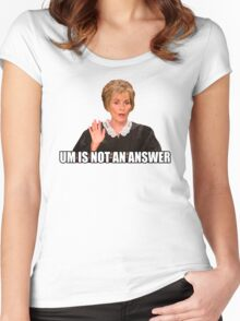 Um is not an answer Women's Fitted Scoop T-Shirt