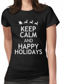 KEEP CALM AND HAPPY HOLIDAYS Womens Fitted T-Shirt