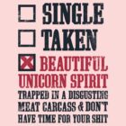 Single, Taken, Beautiful Unicorn Spirit by Look Human