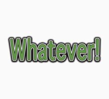 WHATEVER! One Piece - Short Sleeve