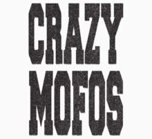 Crazy Mofos by riederer