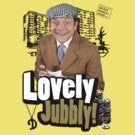 Lovely Jubbly! by marinasinger