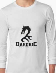 Daedric the best there is Long Sleeve T-Shirt