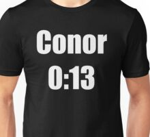 Conor McGregor 0:13 - UFC 194 Unisex T-Shirt