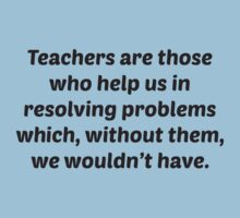 Teachers Are Those Who Help Us In Resolving Problems by BrightDesign