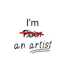 I am an Artist - Phone Case/Cover by iArt Designs