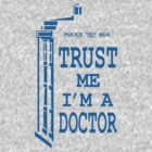 Trust Me I'm A Doctor by cerenimo
