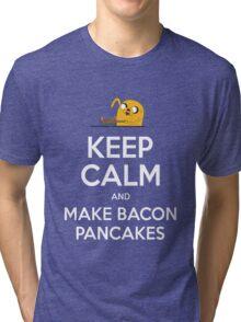 Keep Calm and Make Bacon Pancakes Tri-blend T-Shirt