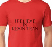 I Believe In Kevin Tran Unisex T-Shirt