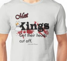 Most kings  Unisex T-Shirt