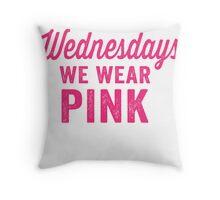 On Wednesdays We Wear Pink Throw Pillow