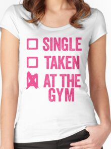 Single, Taken, At The Gym Women's Fitted Scoop T-Shirt