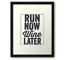 Run Now Wine Later Framed Print