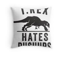 T Rex Hates Pushups Throw Pillow