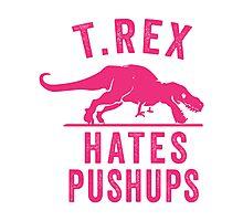 T Rex Hates Pushups Photographic Print