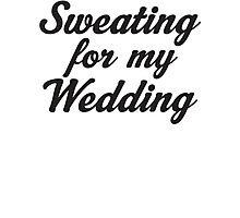 Sweating For My Wedding Photographic Print