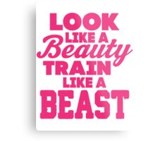 Look Like A Beauty Train Like A Beast Metal Print