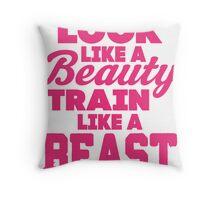 Look Like A Beauty Train Like A Beast Throw Pillow