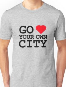 Go heart your own city Unisex T-Shirt
