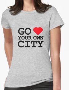 Go heart your own city Womens Fitted T-Shirt