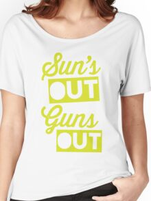 Suns Out Guns Out Women's Relaxed Fit T-Shirt