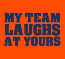 My team laughs at yours Kids Tee