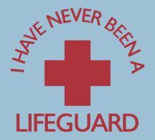 I have never been a LIFEGUARD One Piece - Short Sleeve