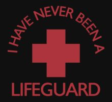 I have never been a LIFEGUARD Baby Tee