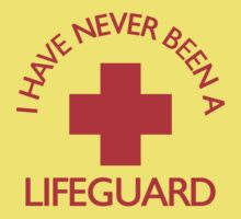 I have never been a LIFEGUARD Kids Tee