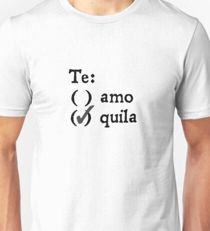 Te amo? Tequila. Unisex T-Shirt
