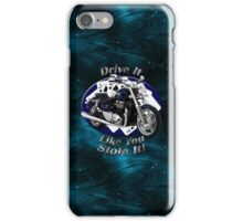 Triumph Thunderbird Drive It Like You Stole It iPhone Case/Skin