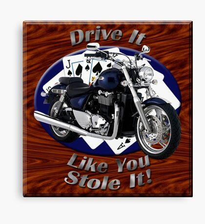 Triumph Thunderbird Drive It Like You Stole It Canvas Print