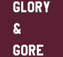 Glory & Gore by Tom Monforti