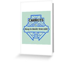 Carrots - Always in Chunder Down Under Greeting Card