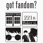 Got Fandom? Vol.1 (Black) by rancyd
