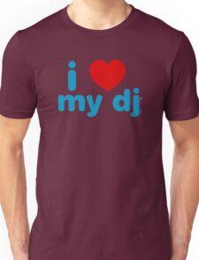 I Love My DJ Unisex T-Shirt