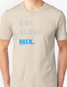 Eat Sleep Mix Unisex T-Shirt