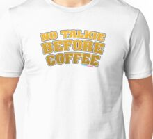 No Talkie Before Coffee Unisex T-Shirt