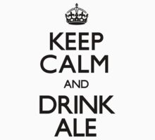 Keep Calm and Drink Ale (Carry On) by CarryOn