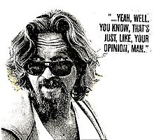 The Dude Quote Photographic Print