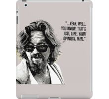 The Dude Quote iPad Case/Skin