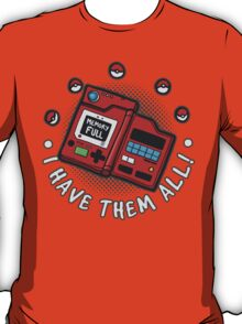 I have them all! T-Shirt
