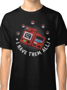 I have them all! Classic T-Shirt