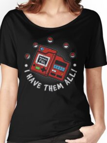 I have them all! Women's Relaxed Fit T-Shirt