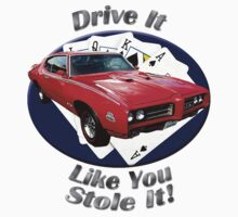 Pontiac GTO Drive It Like You Stole It by hotcarshirts